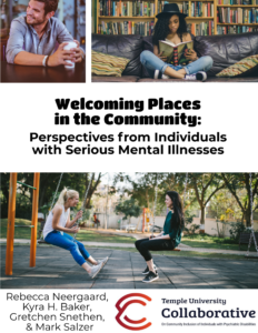 "Image of the title page of the document, includes photos of people and the Collaborative logo. Contains the text ""welcoming places in the community: Perspectives from individuals with serious mental illnesses."" Also lists authors ""Rebecca Neergaard,, Kyra H. Baker, Gretchen Snethen, and Mark Salzer."""